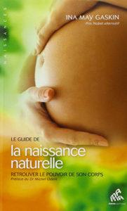 Couverture d'ouvrage: Le guide de la naissance naturelle : Retrouver le pouvoir de son corps