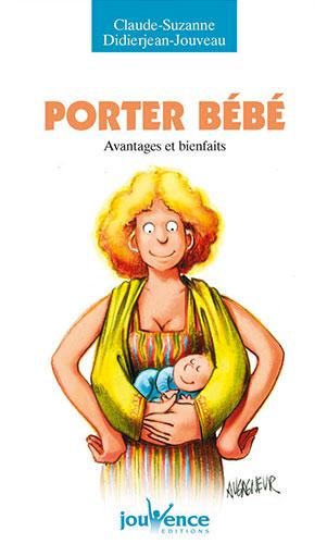 Couverture d'ouvrage: Porter bébé : Avantages et bienfaits