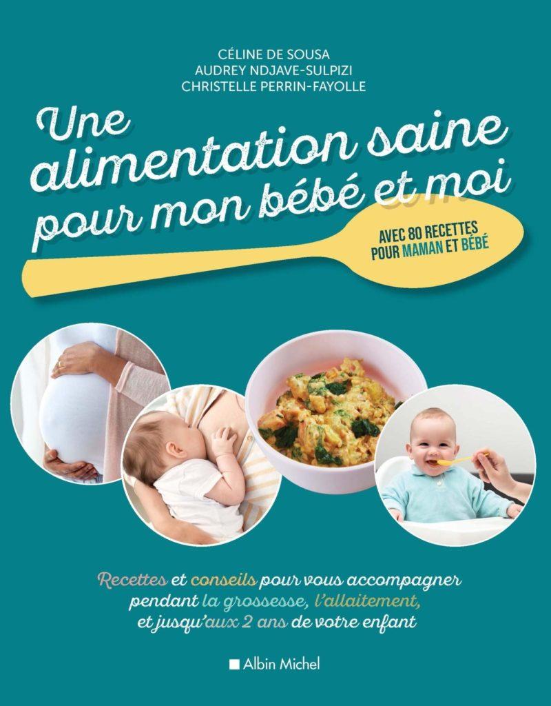 Couverture d'ouvrage: Une alimentation saine pour mon bébé et moi